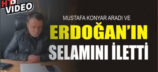 Konyar Vatandaşları Arayıp Erdoğan'ın Selamını İletti