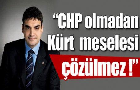 Kürt meselesi CHP'siz çözülmez