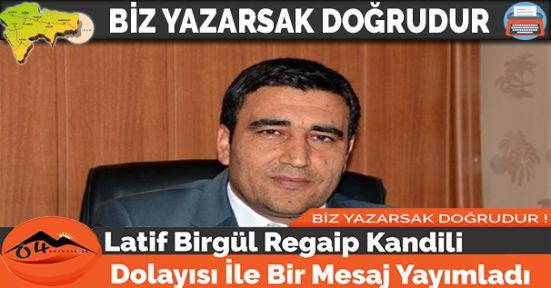 Latif Birgül Regaip Kandili Dolayısı İle Bir Mesaj Yayımladı
