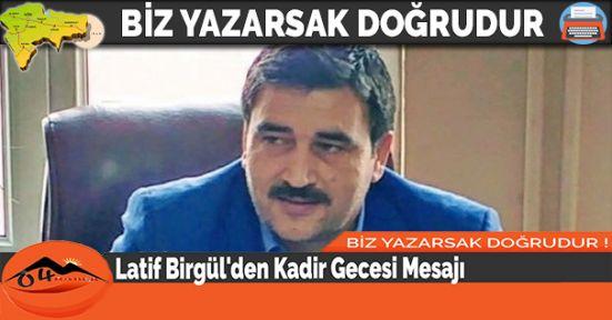 Latif Birgül'den Kadir Gecesi Mesajı