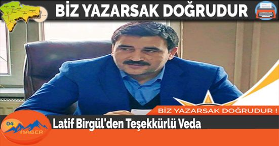 Latif Birgül'den Teşekkürlü Veda