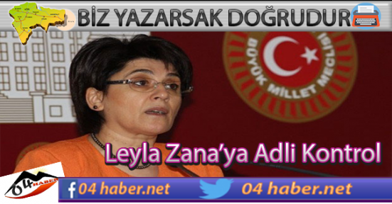 Leyla Zana'ya Adli Kontrol
