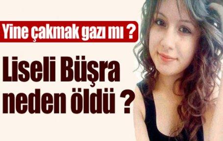 Liseli Büşra neden öldü ?