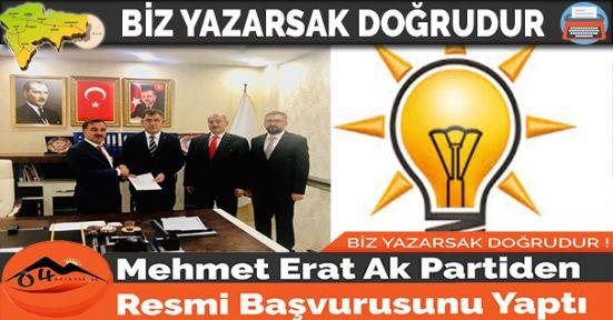 Mehmet Erat Ak Partiden Resmi Başvurusunu Yaptı