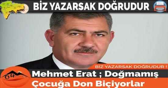 Mehmet Erat ; Doğmamış Çocuğa Don Biçiyorlar