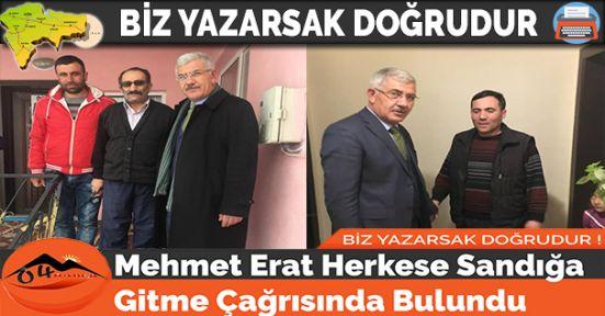 Mehmet Erat Herkese Sandığa Gitme Çağrısında Bulundu