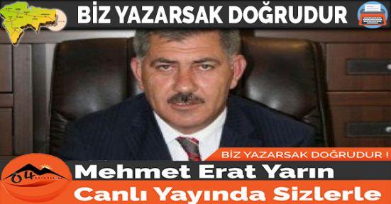 Mehmet Erat Yarın Canlı Yayında Sizlerle