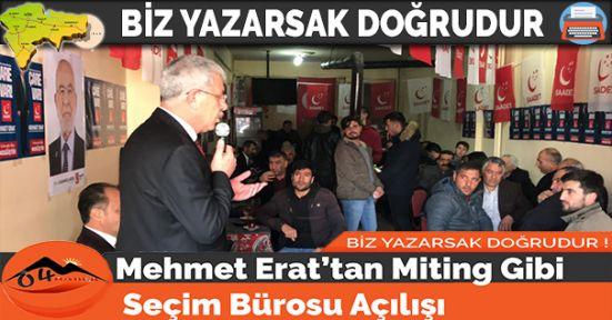 Mehmet Erat'tan Miting Gibi Seçim Bürosu Açılışı