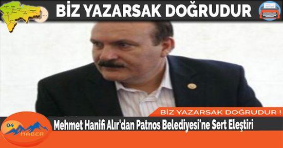 Mehmet Hanifi Alır'dan Patnos Belediyesi'ne Sert Eleştiri