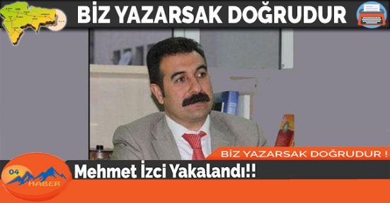 Mehmet İzci Yakalandı