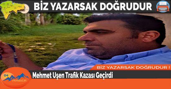 Mehmet Uşen Trafik Kazası Geçirdi