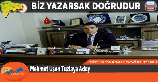 Mehmet Uşen Tuzlaya Aday