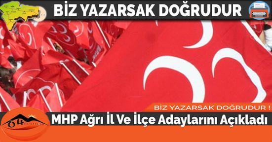 MHP Ağrı İl Ve İlçe Adaylarını Açıkladı