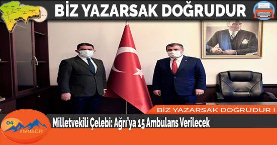 Milletvekili Çelebi: Ağrı'ya 15 Ambulans Verilecek