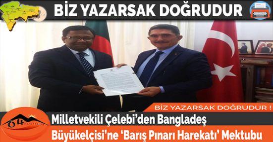 Milletvekili Çelebi'den Bangladeş Büyükelçisi'ne 'Barış Pınarı Harekatı' Mektubu