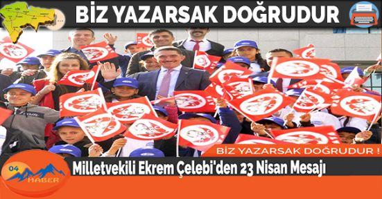 Milletvekili Ekrem Çelebi'den 23 Nisan Mesajı