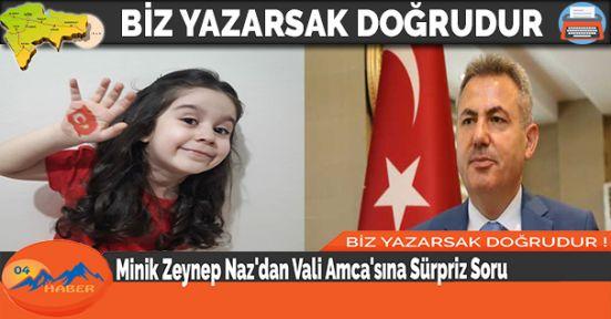 Minik Zeynep Naz'dan Vali Amca'sına Sürpriz Soru