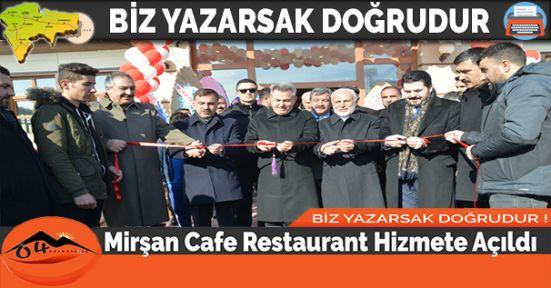 Mirşan Cafe Restaurant Hizmete Açıldı