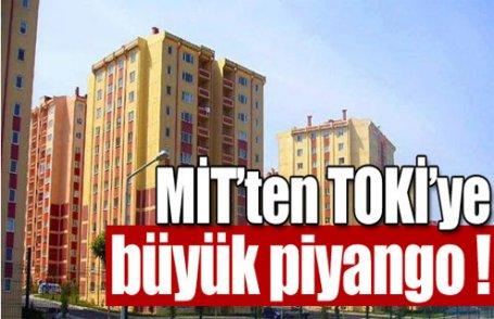 MİT'ten TOKİ'ye büyük piyango