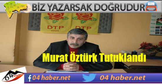 Murat Öztürk Tutuklandı