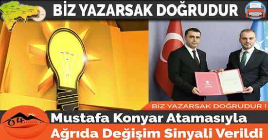 Mustafa Konyar Atamasıyla Ağrıda Değişim Sinyali Verildi