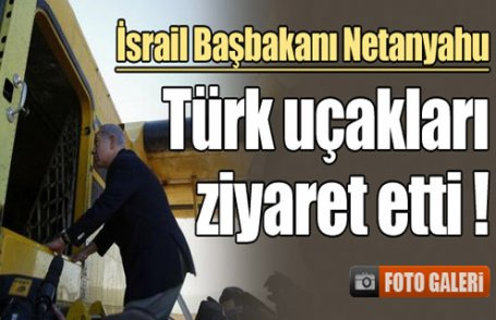 Netanyahu Türk uçağında