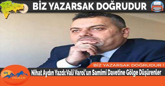 Nihat Aydın Yazdı:Vali Varol'un Samimi Davetine Gölge Düşürenler