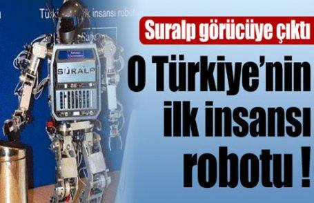 O Türkiye'nin ilk insansı robotu