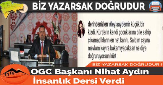 OGC Başkanı Nihat Aydın İnsanlık Dersi Verdi