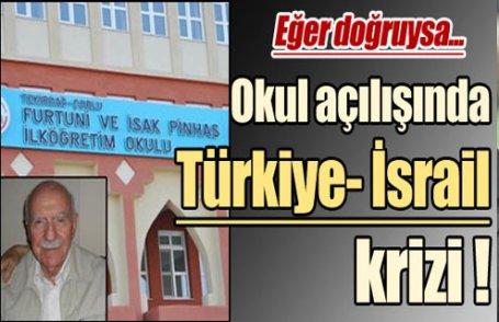 Okul açılışında Türkiye-İsrail krizi!