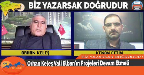 Orhan Keleş Vali Elban'ın Projeleri Devam Etmeli