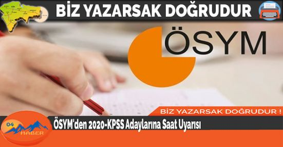 ÖSYM'den 2020-KPSS Adaylarına Saat Uyarısı