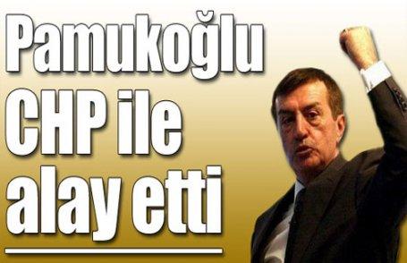 Pamukoğlu CHP ile alay etti