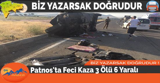Patnos'ta Feci Kaza 3 Ölü 6 Yaralı
