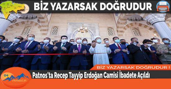 Patnos'ta Recep Tayyip Erdoğan Camisi İbadete Açıldı