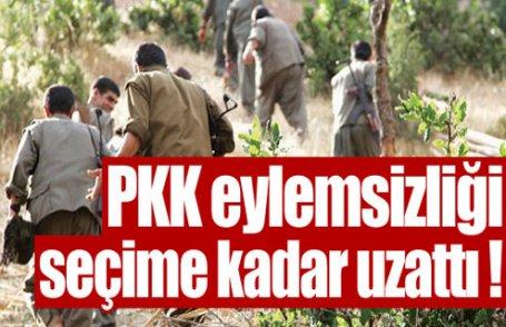 PKK eylemsizliği uzattı