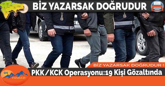 PKK/KCK Operasyonu:19 Kişi Gözaltında
