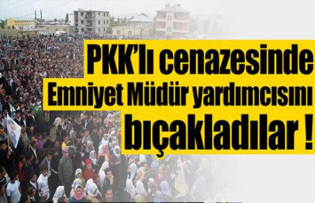 PKK'lı cenazesinde polisi bıçakladılar