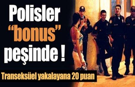Polisler ''bonus'' peşinde !
