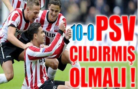PSV çıldırmış olmalı !