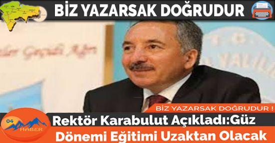 Rektör Karabulut Açıkladı:Güz Dönemi Eğitimi Uzaktan Olacak