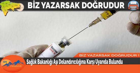 Sağlık Bakanlığı Aşı Dolandırıcılığına Karşı Uyarıda Bulundu