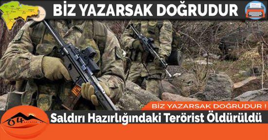 Saldırı Hazırlığındaki Terörist Öldürüldü