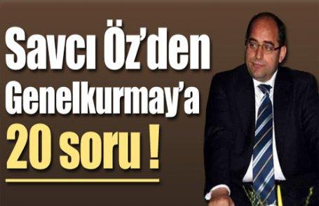 Savcı Öz'den TSK'ya 20 soru !