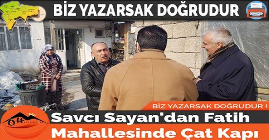 Savcı Sayan'dan Fatih Mahallesinde Çat Kapı