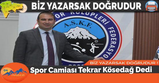 Spor Camiası Tekrar Kösedağ Dedi
