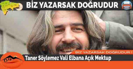 Taner Söylemez Vali Elbana Açık Mektup