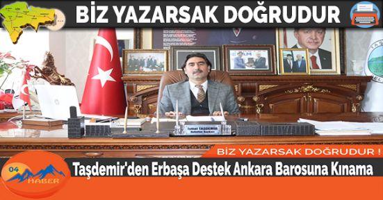 Taşdemir'den Erbaşa Destek Ankara Barosuna Kınama