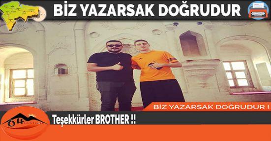 Teşekkürler BROTHER !!