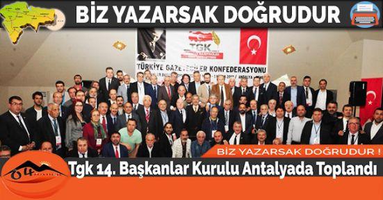 Tgk 14. Başkanlar Kurulu Antalyada Toplandı
